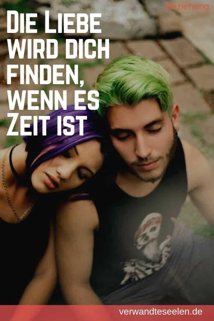 Die Liebe wird dich finden, wenn es Zeit ist