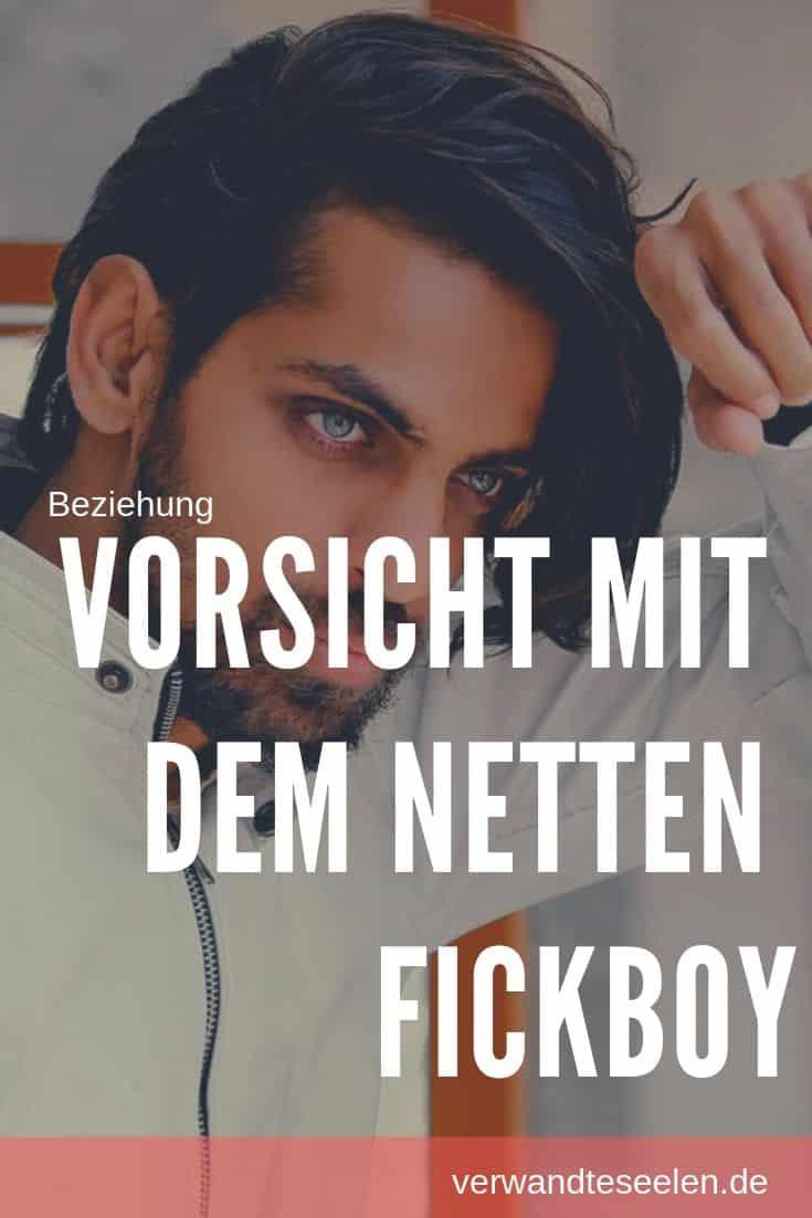 Vorsicht mit dem netten Fickboy