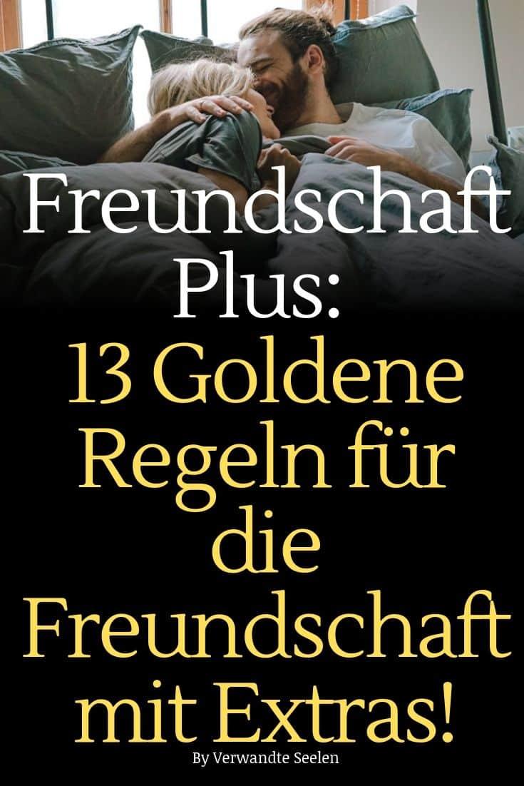 Freundschaft Plus: 13 Goldene Regeln für die Freundschaft mit Extras! - Verwandte Seelen
