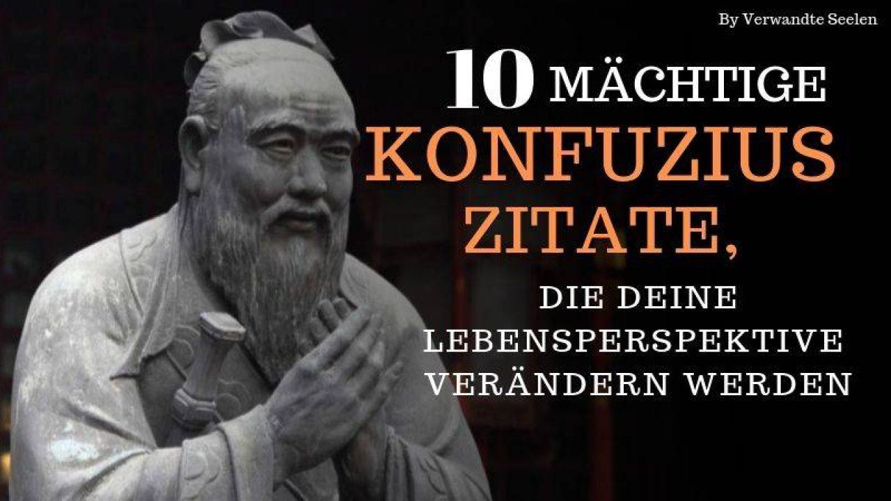 10 Mächtige Konfuzius Zitate Die Deine Lebensperspektive