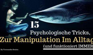 15 psychologische Tricks zur Manipulation im Alltag