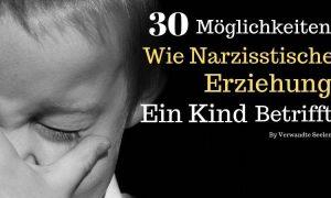 Narzisstische Kinder: 30 Möglichkeiten, wie narzisstische Erziehung ein Kind betrifft