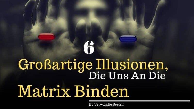 großartige Illusionen, die uns an die Matrix binden