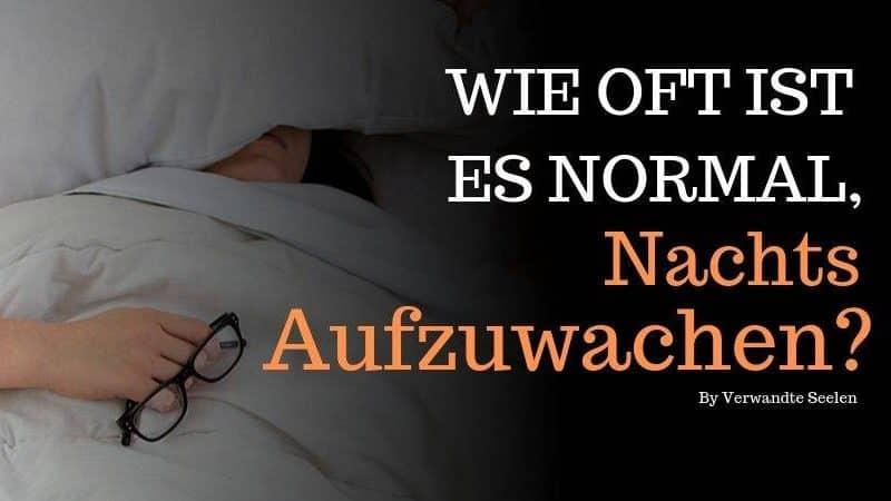 Wie oft ist es normal, nachts aufzuwachen
