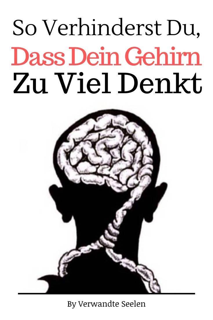 So verhinderst du, dass dein Gehirn zu viel denkt