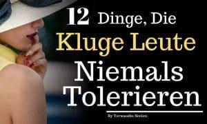 12 Dinge, die kluge Leute niemals tolerieren