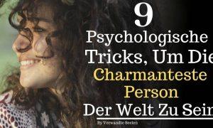 9 Psychologische Tricks, um die charmanteste Person der Welt zu sein