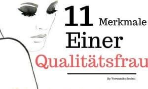 11 Merkmale einer Qualitätsfrau