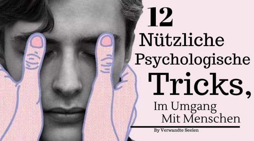 psychologische Tricks Im Umgang mit Menschen