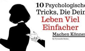 10 psychologische Tricks, die dein Leben viel einfacher machen können