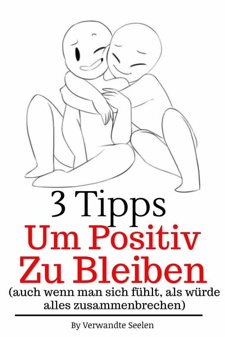 positiv bleiben-immer positiv bleiben-3 tipps um positiv zu bleiben