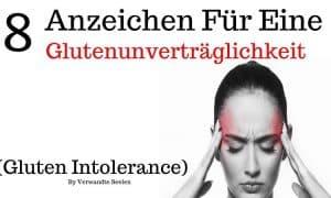 8 Anzeichen für eine Glutenunverträglichkeit (Gluten Intolerance)