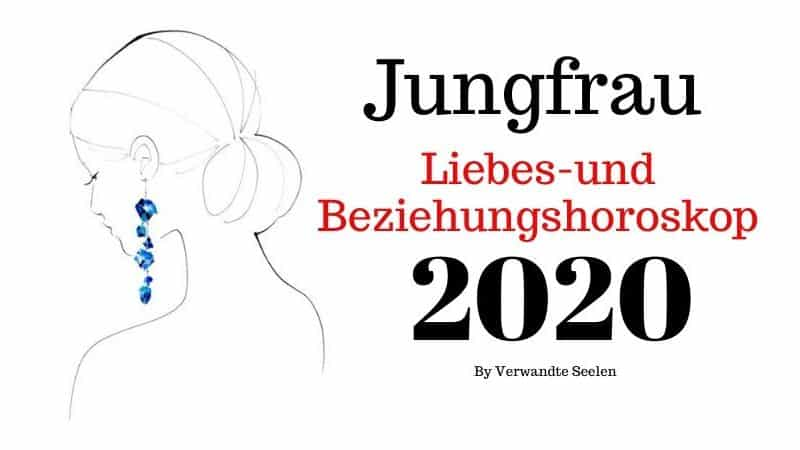 Jungfrau liebes horoskop 2020-Jungfrau sternzeichen beziehung 2020