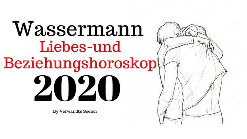 Wassermann liebes horoskop 2020
